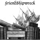 Friendshipwreck