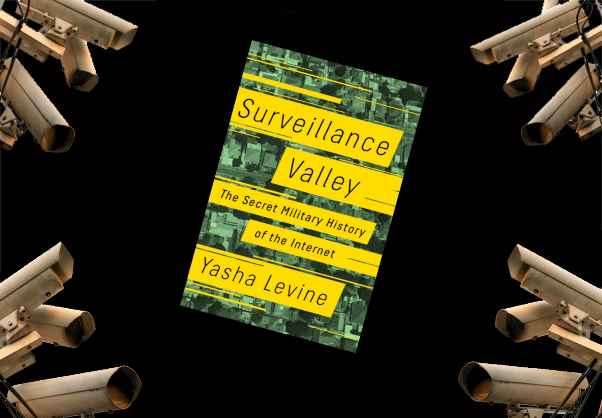 "All watched over by machines - a review of Yasha Levine's ""Surveillance Valley"""