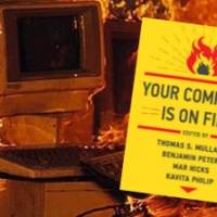 """Burn it All - a Review of """"Your Computer is on Fire"""""""